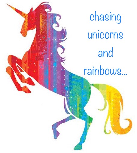 Chasing Unicorns And Rainbows